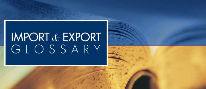 Import & Export Glossary